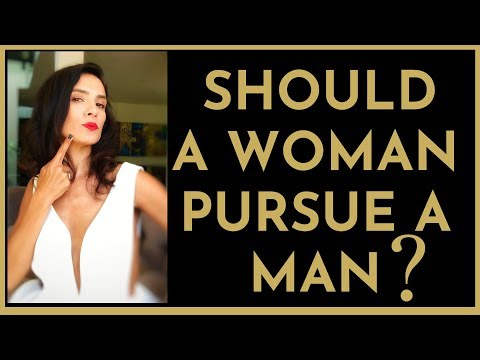 Is It Ok For A Woman To Pursue A Man? Should A Woman Chase A Man