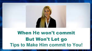 When He Wont Commit But Wont Let Go - What To Do Now