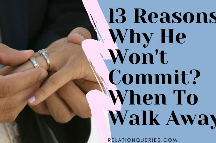 Walking Away When He Won't Commit | 3 Reasons Why He Won't Commit