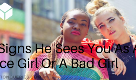7 Signs He Sees You As A Nice Girl Or A Bad Girl