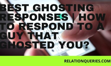 Best Ghosting Responses | How To Respond To A Guy That Ghosted You?