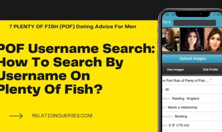 POF Username Search: How To Search By Username On Plenty Of Fish?